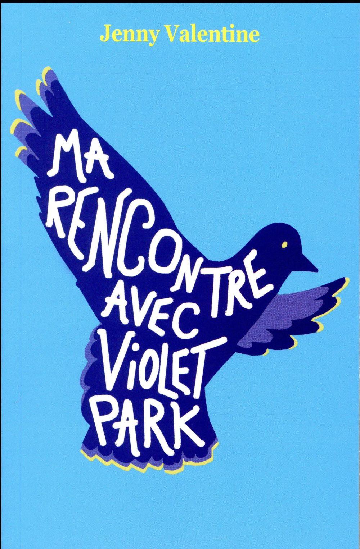 MA RENCONTRE AVEC VIOLET PARK Valentine Jenny