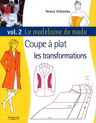 Le Modelisme De Mode T.2 ; Coupe A Plat : Les Transformations
