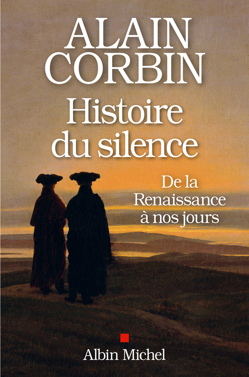 Histoire du silence ; de la Renaissance à nos jours