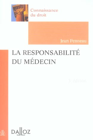 La responsabilite du medecin - 3e ed. - connaissance du droit (3e édition)