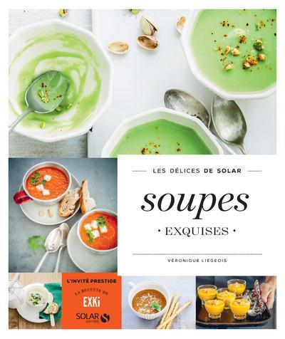 LES DELICES DE SOLAR ; soupes exquises
