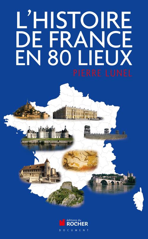 L'histoire de France en 80 lieux