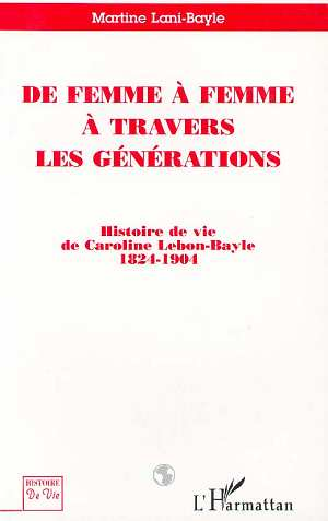 De femme à femme à travers les générations  - Martine Lani-Bayle
