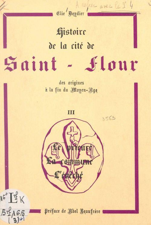 Histoire de la cité de Saint-Flour, des origines à la fin du Moyen Âge (3). Le prieuré, la commune, l'évêché