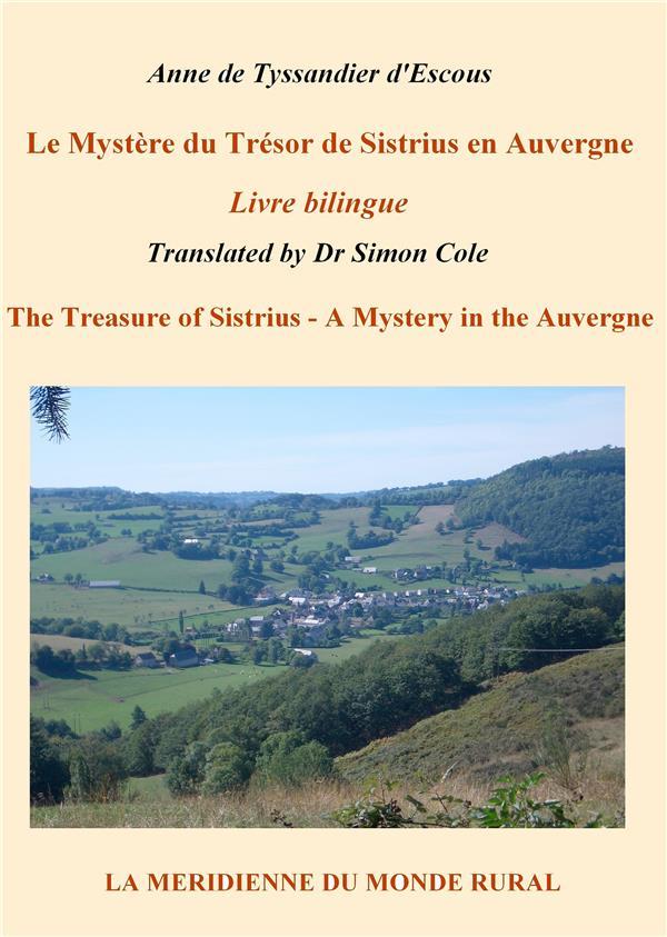 Le mystère du trésor de Sistrius en Auvergne ; the treasure of Sistrius, a mystery in the Auvergne