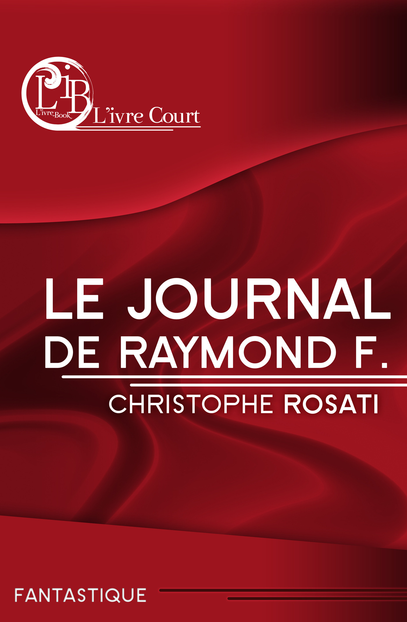 Le journal de Raymond F.