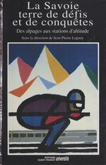 La Savoie, terre de défis et de conquêtes