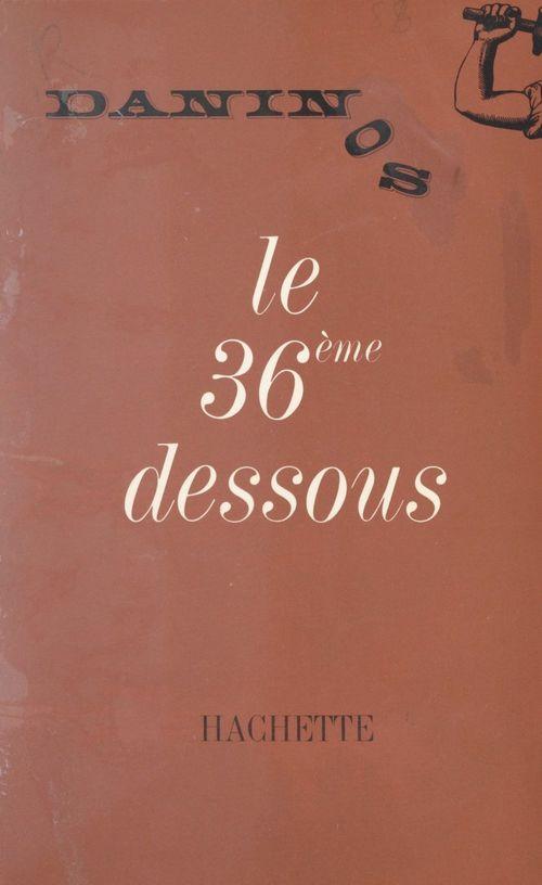 Le 36ème dessous  - Pierre Daninos