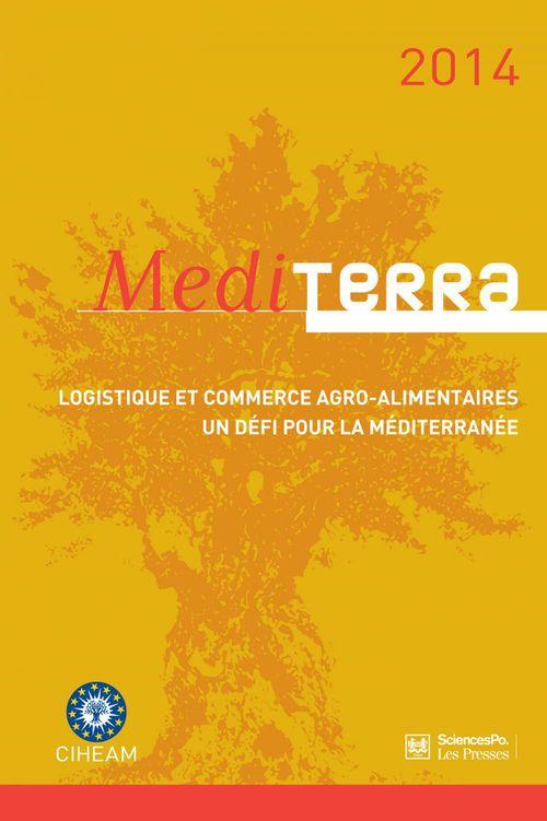 Mediterra 2014 ; logistique et commerce agro-alimentaire, un défi pour la Méditerranée