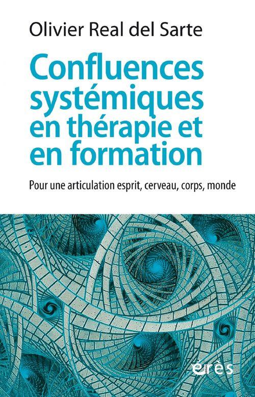 Confluences systémiques en thérapie et en formation ; pour une articulation esprit, cerveau, corps, monde