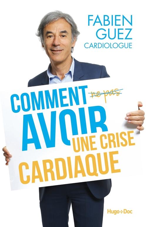 Comment (ne pas) avoir une crise cardiaque