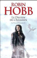Le fou et l'assassin / Robin Hobb [Pygmalion] (6) : Le destin de l'assassin