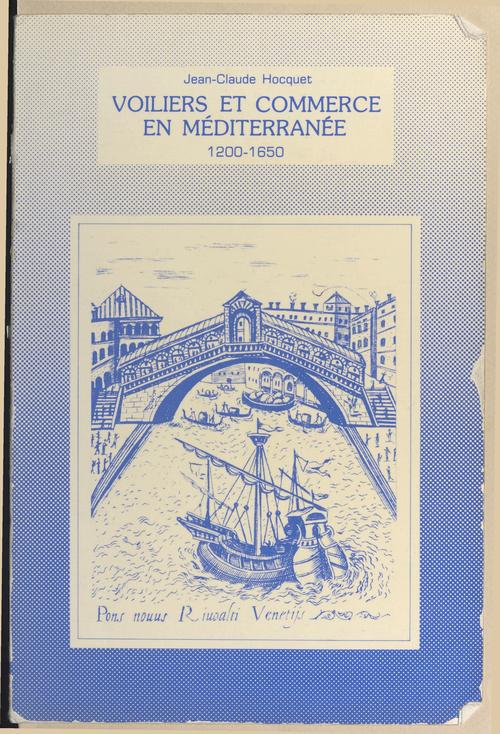 Le sel et la fortune de Venise (2) : Voiliers et commerce en Méditerranée : 1200-1650