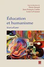 Vente Livre Numérique : Éducation et humanisme. Variations  - Denis Simard - Jean-François Cardin