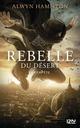 Rebelle du désert T.3 ; la tempête  - Alwyn Hamilton