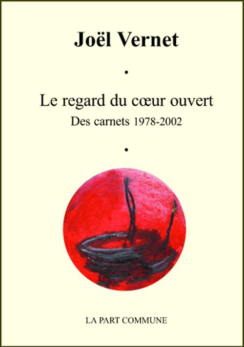 le regard du coeur ouvert ; carnet 1978-2008
