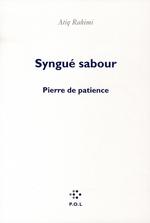 Couverture de Syngué sabour ; pierre de patience