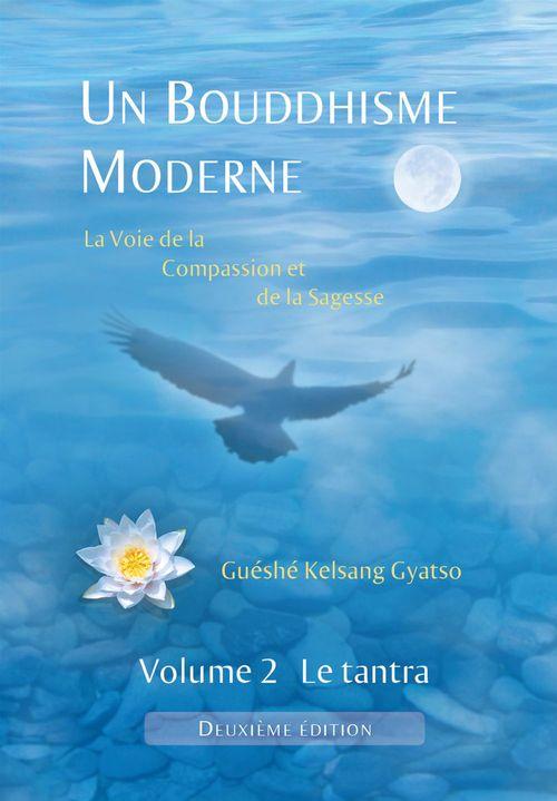 Un Bouddhisme Moderne - Volume 2 : le tantra - 2e édition