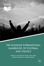 Vente Livre Numérique : The Palgrave International Handbook of Football and Politics  - Ramón Spaaij - Jean-Michel De Waele - Suzan Gibril - Ekaterina Gloriozova