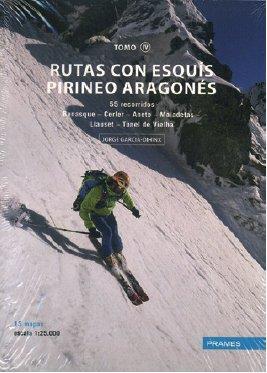 Rutas con esquis pirineo aragones t. 4 ; Benasque, Cerler, Aneto, Maladetas, Llauset, Tunel de Vielha