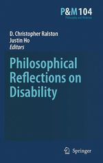 Philosophical Reflections on Disability  - D. Christopher Ralston - Justin Ho