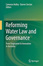 Reforming Water Law and Governance  - Darren Sinclair - Cameron Holley