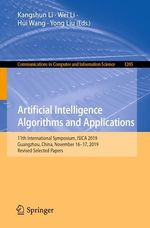 Artificial Intelligence Algorithms and Applications  - Wei Li - Kangshun Li - Yong Liu - Hui Wang