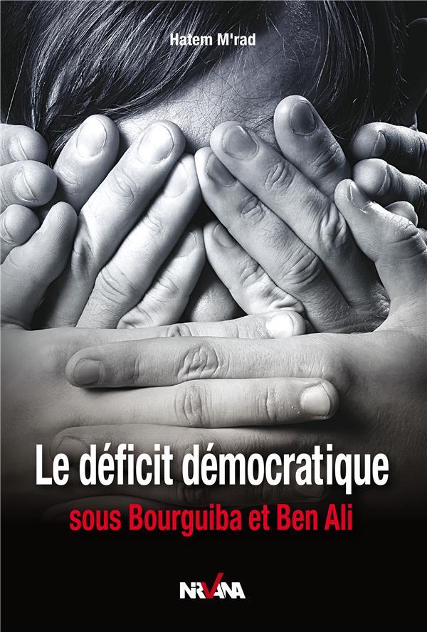 Le déficit démocratique sous Bourguiba et Ben Ali