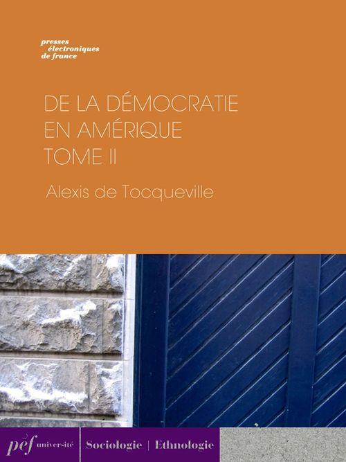 De la démocratie en Amérique - Tome II