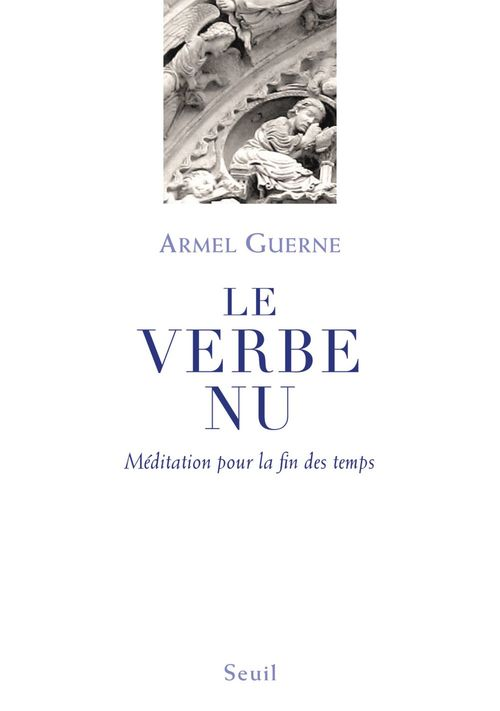 Le verbe nu ; méditation pour la fin des temps