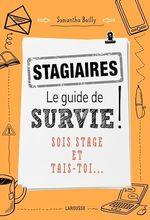 Vente EBooks : Stagiaires : le guide de survie  - Samantha Bailly