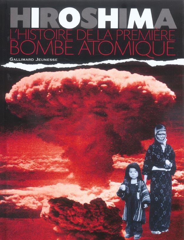 Hiroshima - l'histoire de la premiere bombe atomique