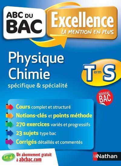 ABC DU BAC EXCELLENCE T.6 ; physique, chimie ; terminale S ; spécifique et spécialité