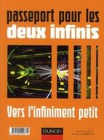 Couverture de Passeport pour les deux infinis ; vers l'infiniment grand / vers l'infiniment petit