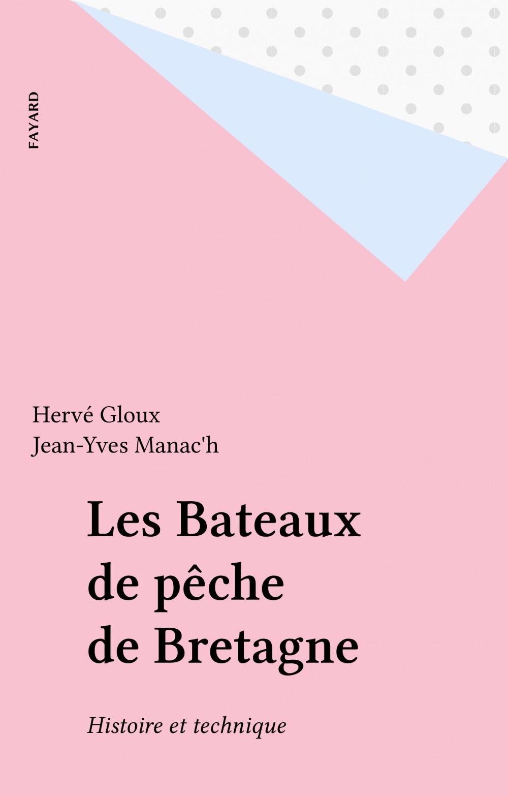 Les Bateaux de pêche de Bretagne  - Jean-Yves Manac'h  - Hervé Gloux