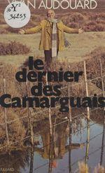 Vente EBooks : Le dernier des Camarguais  - Yvan Audouard