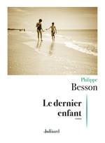 Le dernier enfant  - Philippe Besson