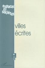 VILLES ÉCRITES  - Revue Espaces Et Societes