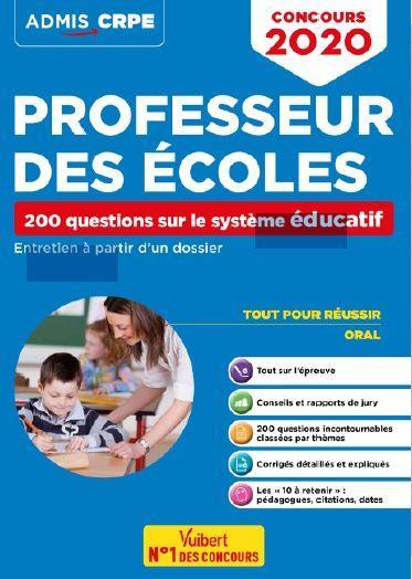 Professeur des écoles ; 200 questions sur le système éducatif ; entretien à partir d'un dossier (édition 2020)