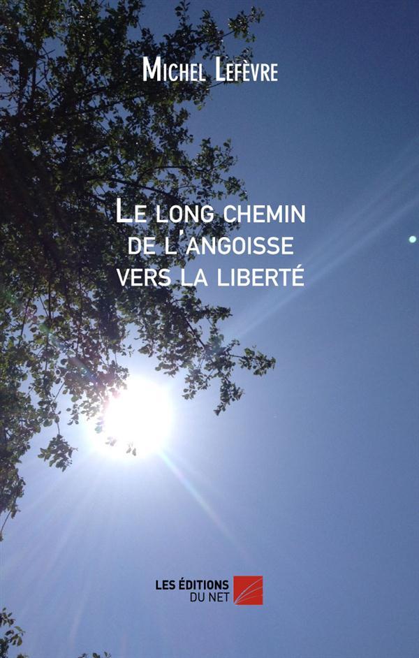 le long chemin de l'angoisse vers la liberté
