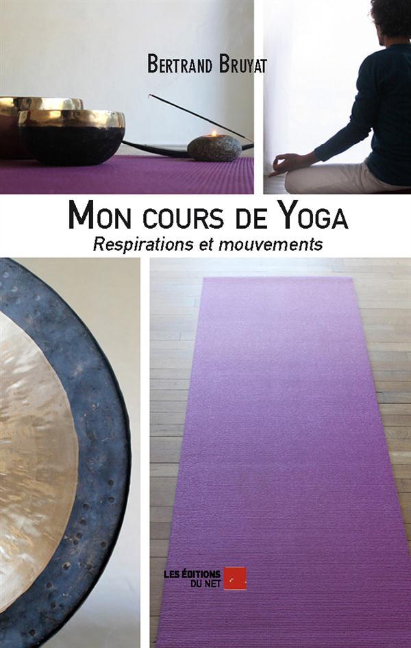 Mon cours de yoga ; respirations et mouvements