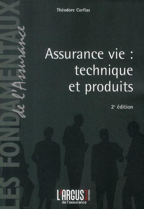 Assurance Vie : Technique Et Produits (2e Edition)