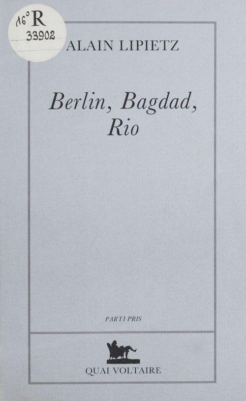 Berlin, bagdad, rio