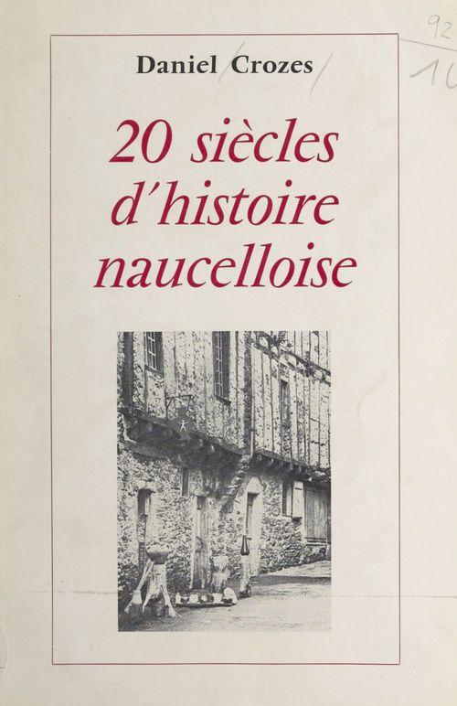 Vente EBooks : 20 siècles d'histoire naucelloise  - Daniel Crozes