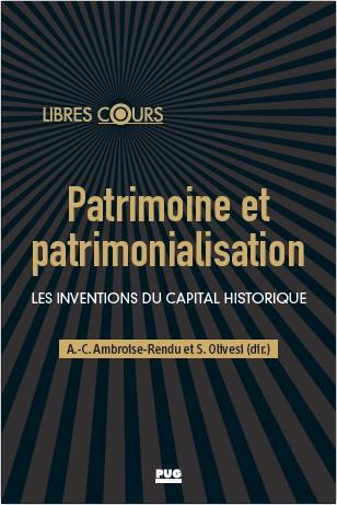 patrimoine et patrimonialisation : les inventions du capital historique