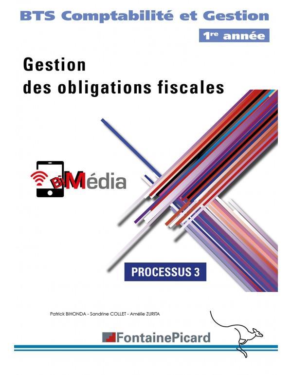 Processus 3 ; gestion des obligations fiscales ; BTS comptabilité et gestion 1re année