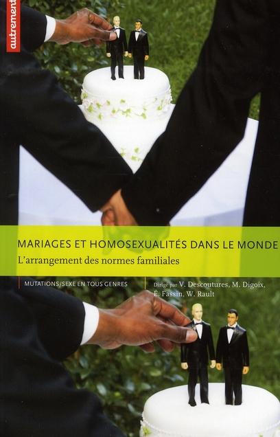 Mariages et homosexualités dans le monde ; l'arrangement des normes familiales