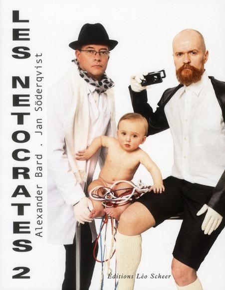Les netocrates 2 ; les corps-machines