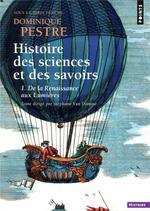 Couverture de Histoire Des Sciences Et Des Savoirs. - Tome 1 De La Renaissance Aux Lumieres - Volume 01