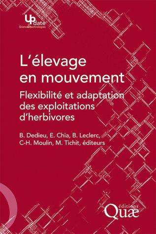 L'Elevage En Mouvement ; Flexibilite Et Adaptation Des Exploitations D'Herbivores